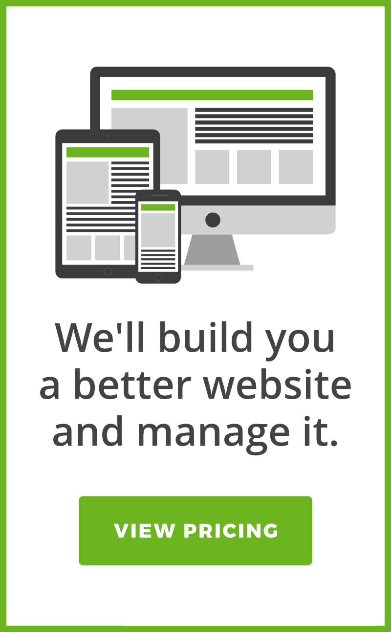We'll build you a better website and manage it